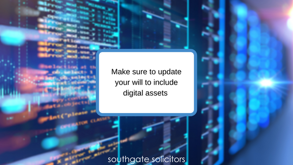 Make sure to update your will to include digital assets