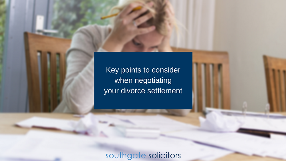 Key points to consider when negotiating your divorce settlement