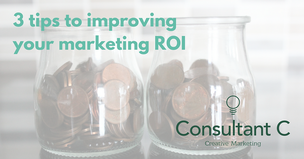 3 tips to improving your marketing ROI