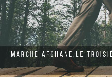 Marche afghane, le troisième souffle
