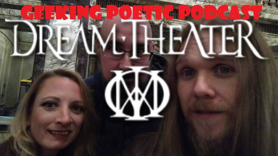 Geeking Poetic Podcast goes to DREAM THEATER!