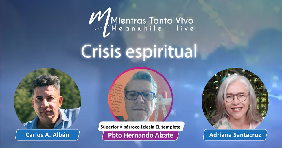 Programa Virtual #35 TEMA: Crisis Espiritual.