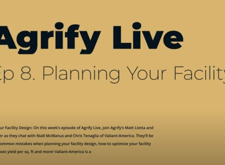 Valiant Featured on Agrify Live, Episode 8: Planning Your Facility Design