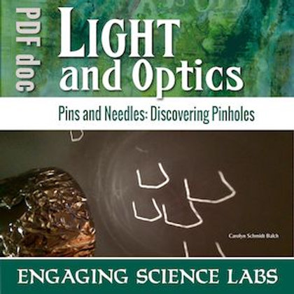 Light and Optics: Pinholes and Light Bulbs--with CER Claim, Evidence, Reasoning