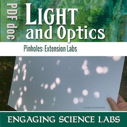 Light and Optics: Using Pinholes and Light Bulbs—3 Labs with CER