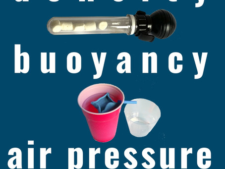10 Simple Experiments for Density and Buoyancy and Air Pressure