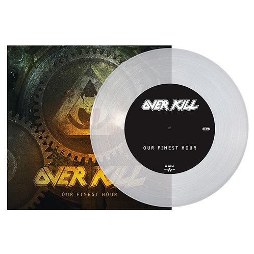 "Overkill - Our Finest Hour Clear Vinyl 7"""