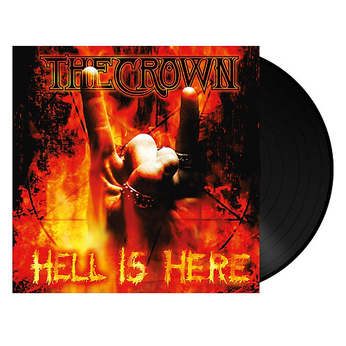 The Crown - Hell Is Here Black Vinyl LP