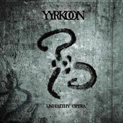 Yyrkoon - Unhealthy Opera CD Digipak