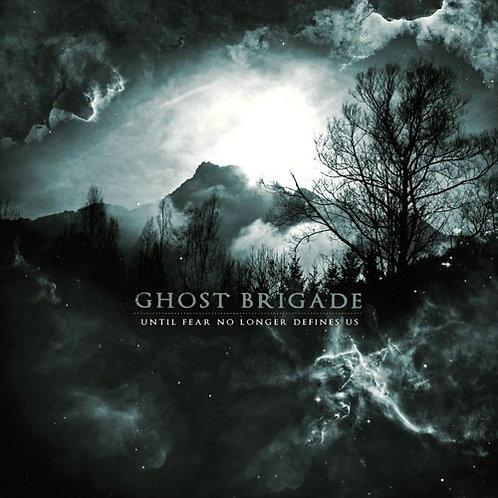 Ghost Brigade - Until Fear No Longer Defines Us CD