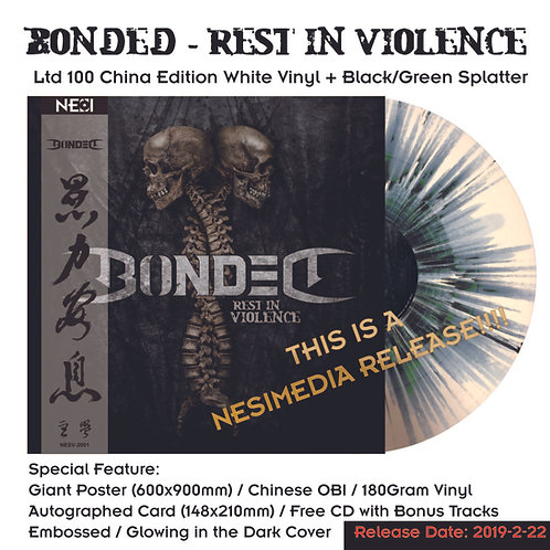 Bonded - Rest In Violence White Splatter Vinyl Ltd 100 China Edition