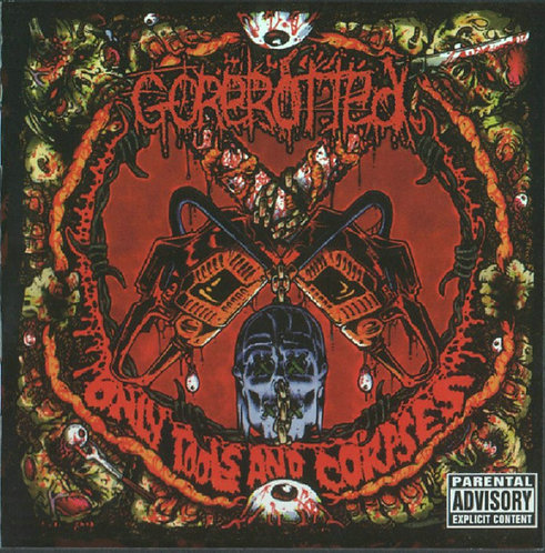 Gorerotted - Only Tools And Corpses CD