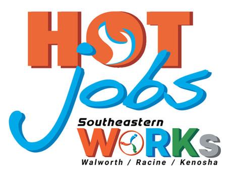 Hot Jobs Week of 1/25/2021. Walworth, Kenosha & Racine Counties! New jobs added weekly