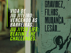 BJJ Life: Beating the challenges.