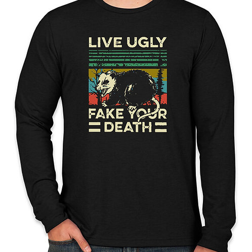 Live Ugly Long Sleeve T-Shirt