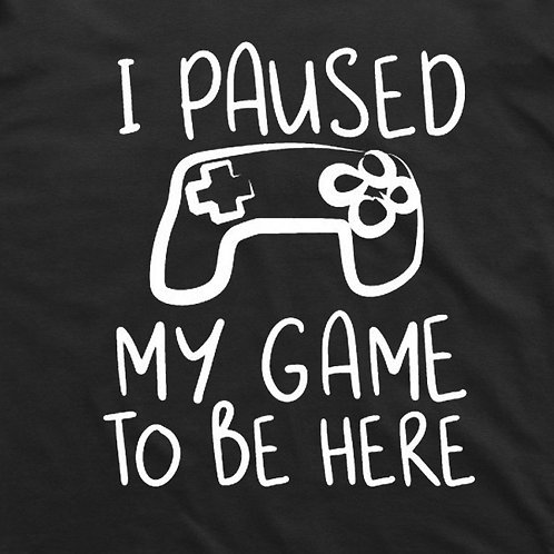 I Paused My Game Short Sleeve T-Shirt