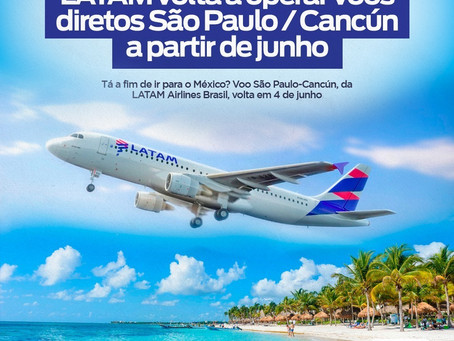 LATAM volta a operar voos diretos São Paulo/Cancún a partir de Junho