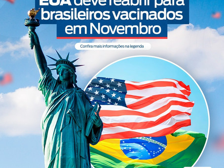 Estados Unidos deve reabrir para brasileiros vacinados em Novembro