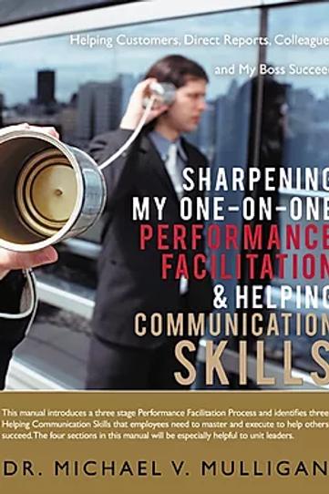 Sharpening My One-On-One Helping Communication & Performance Facilitation Skills