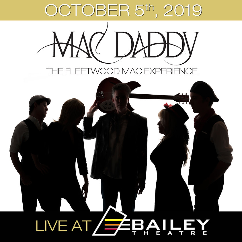 MAC DADDY - The Fleetwood Mac Experience Returns to the Bailey Theatre