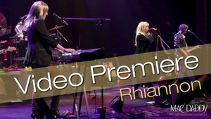 Video Premiere of Rhiannon