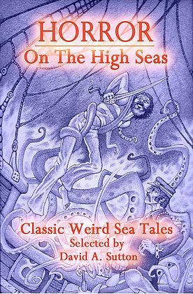 Horror on the High Seas: Classic Weird Sea Tales