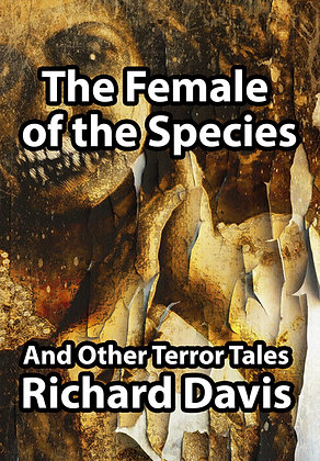 The Female of the Species And Other Terror Tales