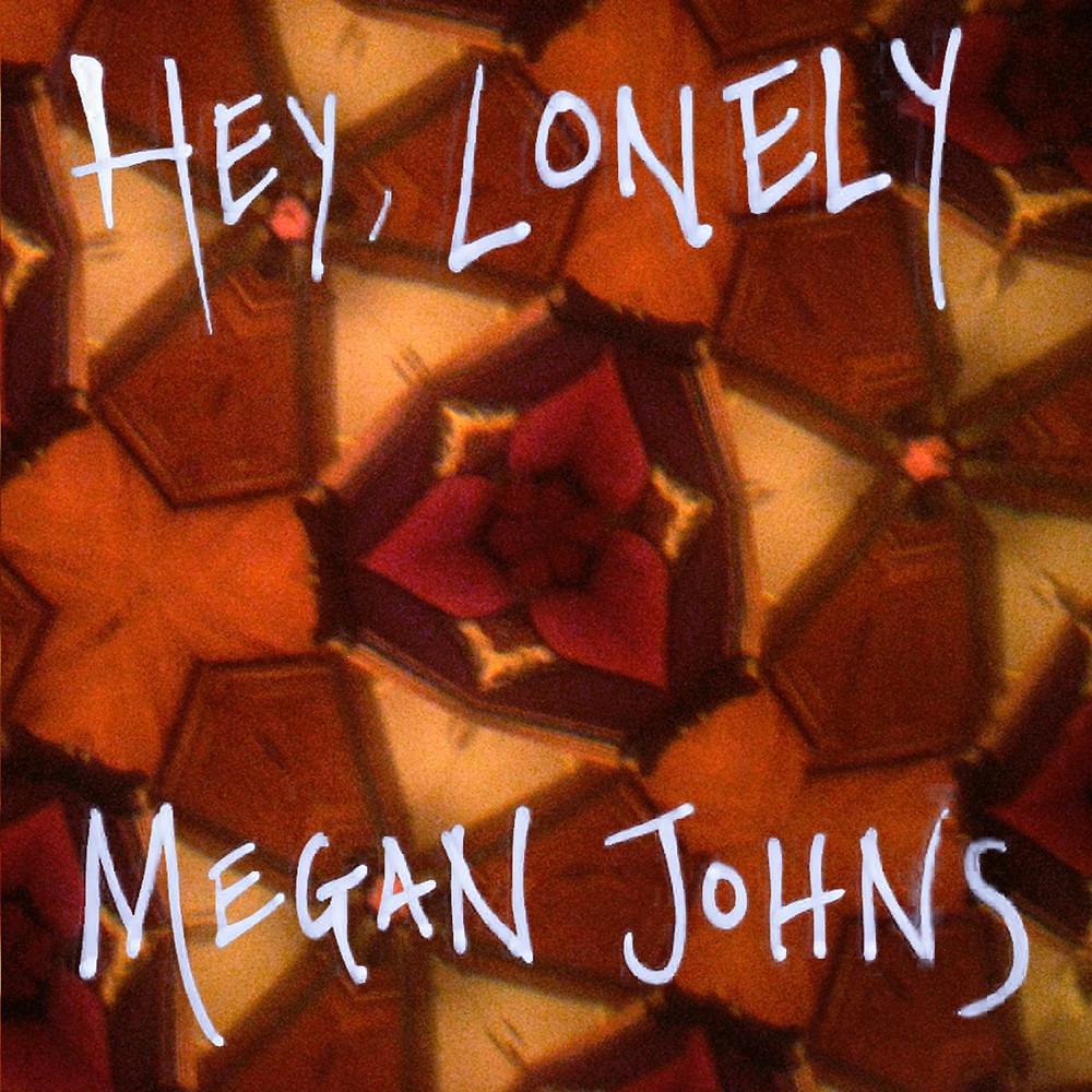 Megan Johns Hey, Lonely Album Cover