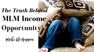 Thinking of joining a MLM? Read the truth behind the 'income opportunity'