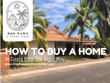 How To Buy A Home In Costa Rica Properly (Part 1) -2021