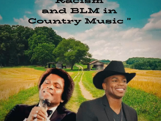 Racism & BLM in Country Music