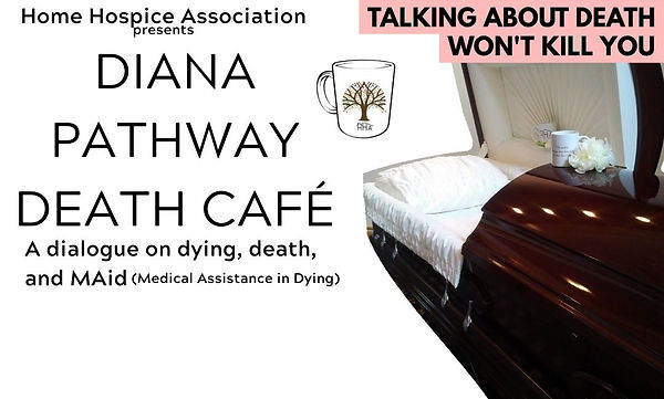 Diana Pathway MAiD Death Cafe Mock Up.jp
