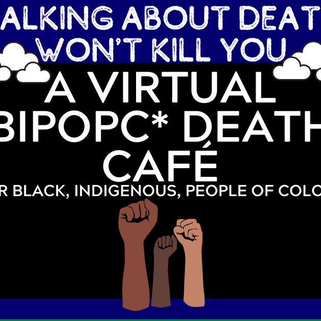 A Virtual BIPOPC* Death Café