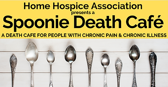 Spoonie Death Cafe Home Hospice Association