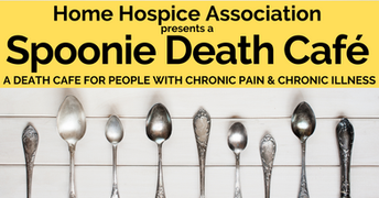 Spoonie Death Cafe Home Hospice Association