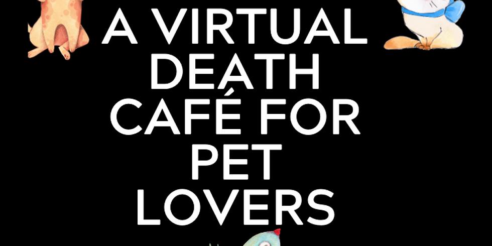 A Virtual Death Café for Pet Lovers