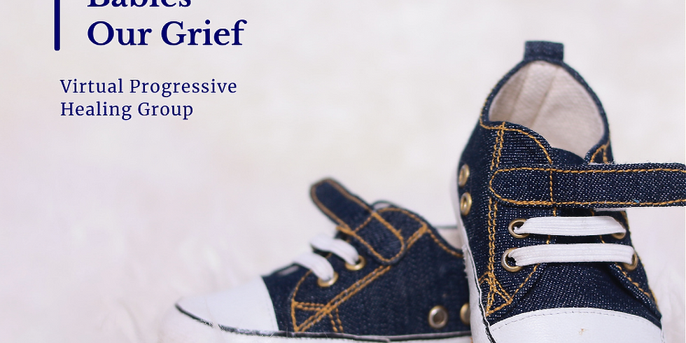 Our Babies, Our Grief Virtual Progressive Healing Group