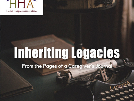 From the Pages of a Caregiver's Journal: INHERITING A LEGACY