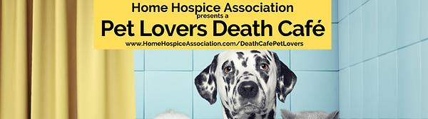 Pet Lovers Death Cafe Home Hospice Association