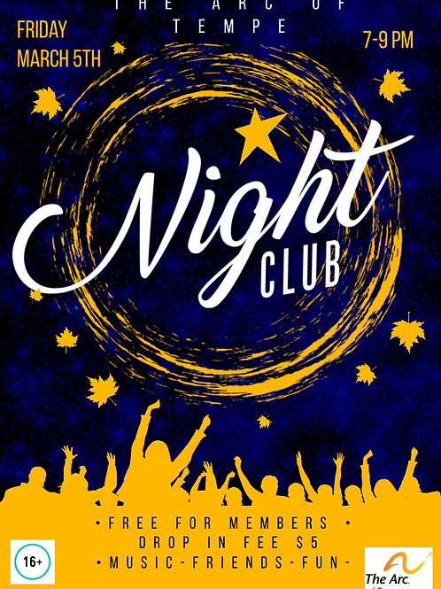 Night Club- Friday, March. 5th 7PM-9PM