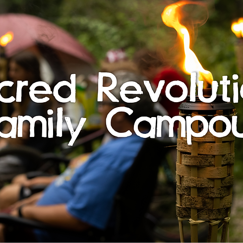 Sacred Revolution Family Campout