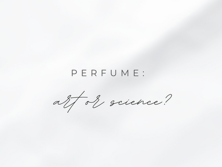 Perfume: Art or Science?