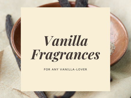 Best Vanilla Perfumes That Are Not Boring