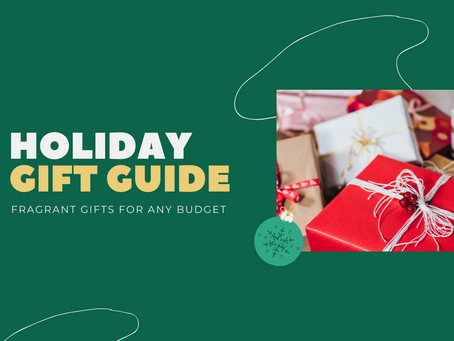 2020 Holiday Gift Guide: Fragrant Gifts for Any Budget!