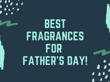 Best Fragrances for Father's Day