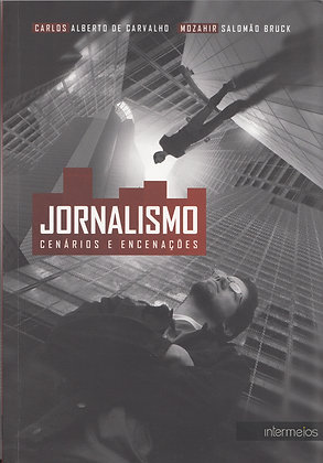 Jornalismo - cenários e encenações