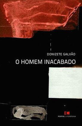 O homem inacabado | Donizete Galvão