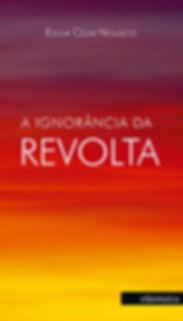 A_IGNOR┬NCIA_DA_REVOLTA.jpg