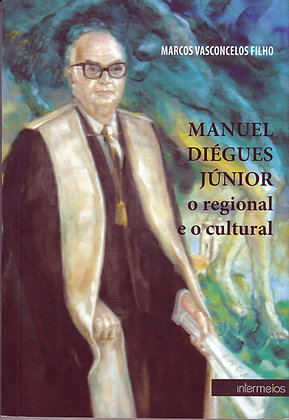 Manuel Diégues Júnior o regional e o cultural