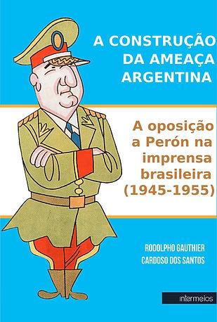 A CONSTRUÇÃO DA AMEAÇA ARGENTINA.jpg